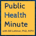 Public Health Minute with William Latimer